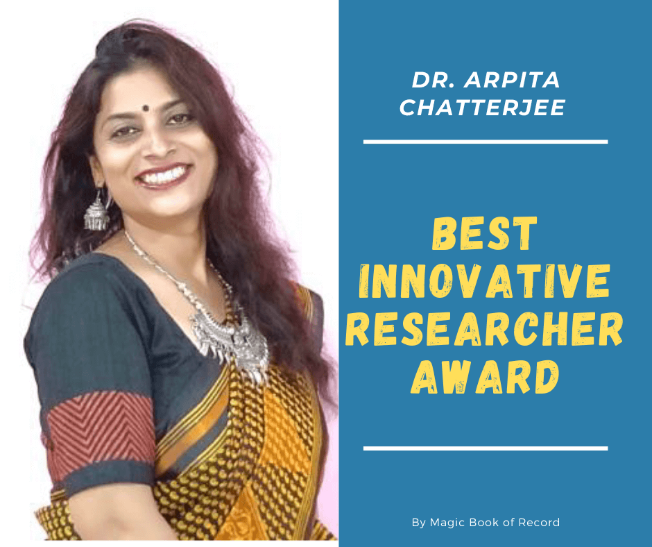 DR ARPITA CHATTERJEE BEST Innovative Researcher Award - Magic Book of Record