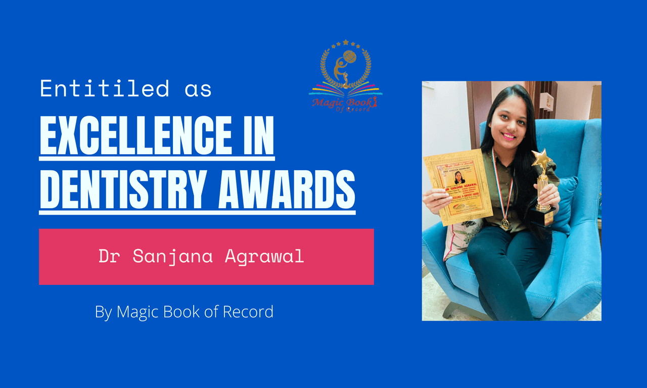 Dr Sanjana Agrawal Excellence in Dentistry Awards - Magic Book of Record