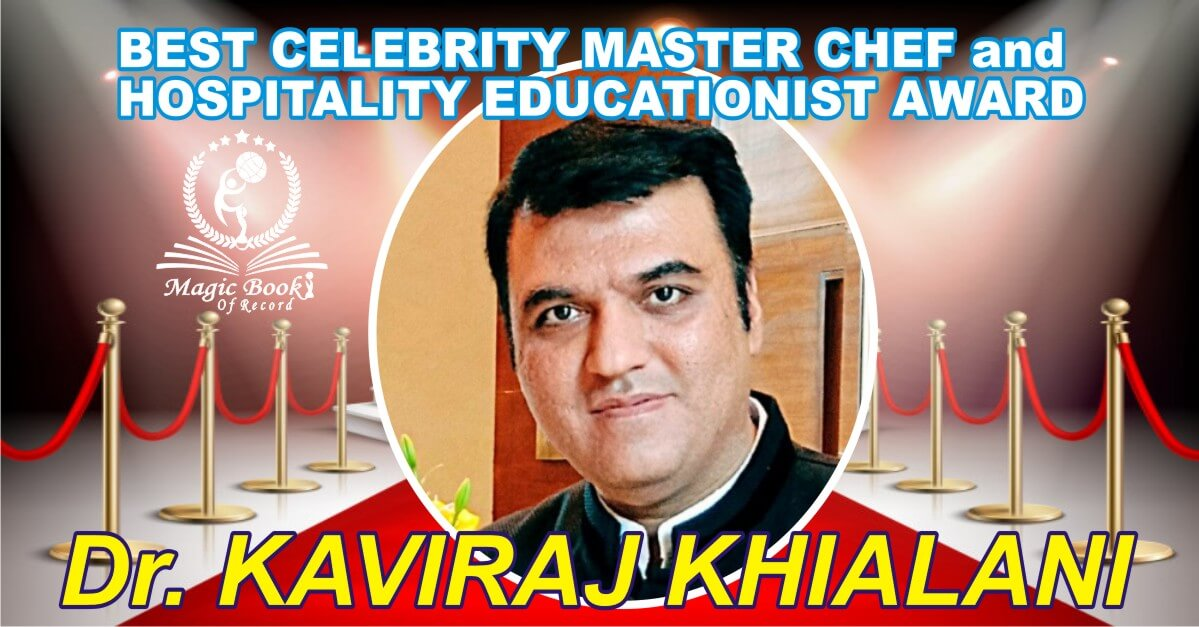 DR Kaviraj Khilani Best Celebrity Master Chef and Hospitality Educationist Award