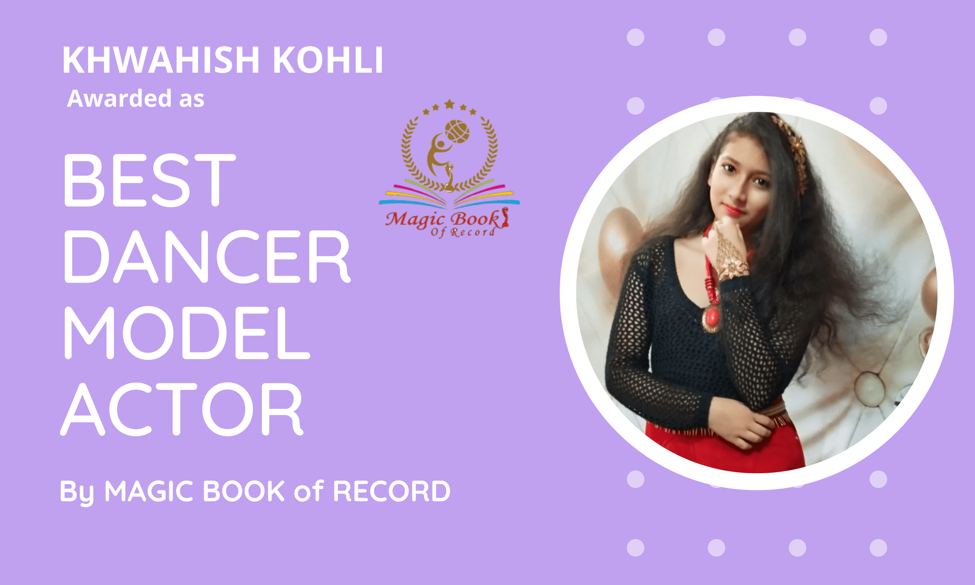 Khwahish-Kohli-Best-Dancer-Model-Actor-by-Magic-Book-of-Record