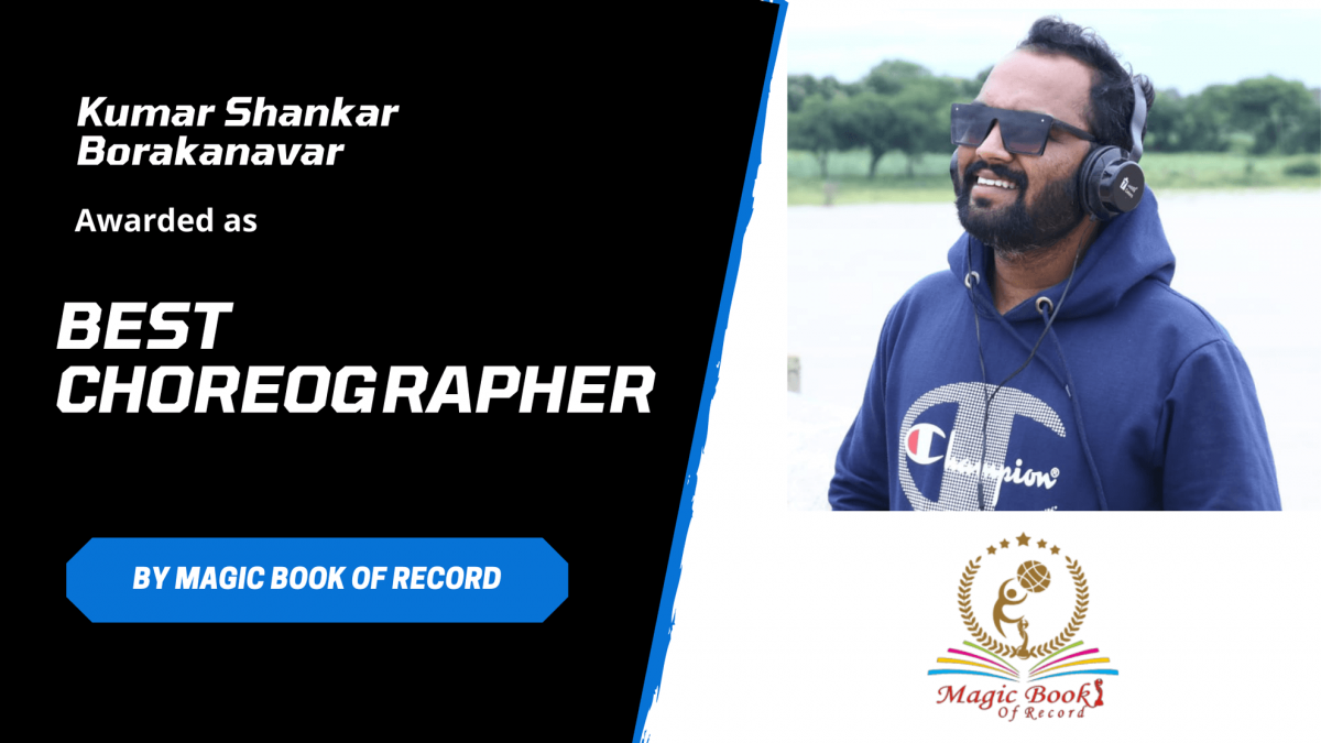 Kumar Shankar Borakanavar Best Choreographer - Magic Book of Record