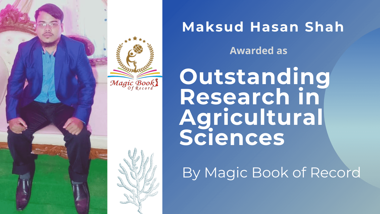 Maksud Hasan Shah Outstanding Research in Agricultural Sciences - Magic Book of Record