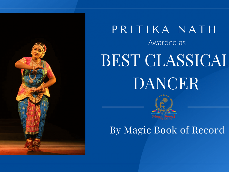 Pritika Nath Best Classical Dancer by Magic Book of Record