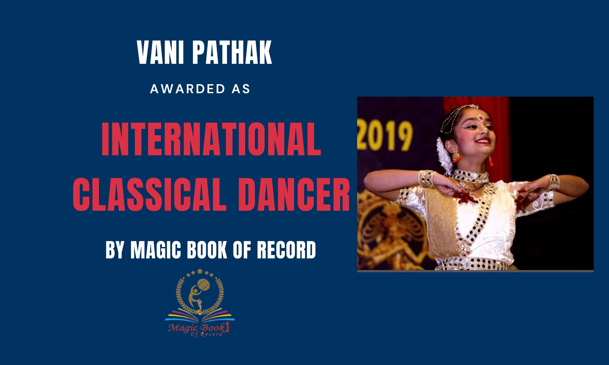 Vani Pathak - International Classical Dancer - Magic Book of Record