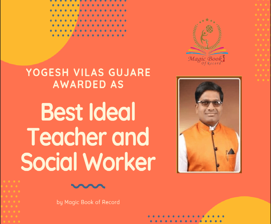 YOGESH VILASH GUJARE BEST IDEAL TEACHER AND SOCIAL WORKER