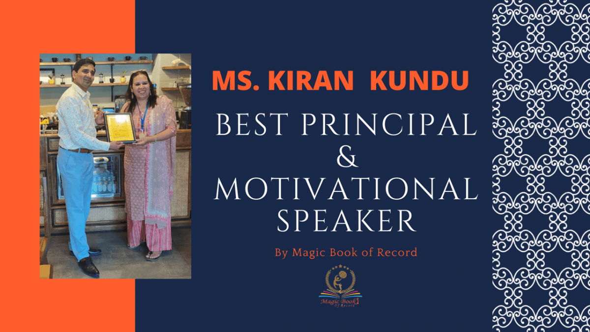 MS KIRAN KUNDU BEST PRINCIPAL MOTIVATIONAL SPEAKER - Magic Book of Record