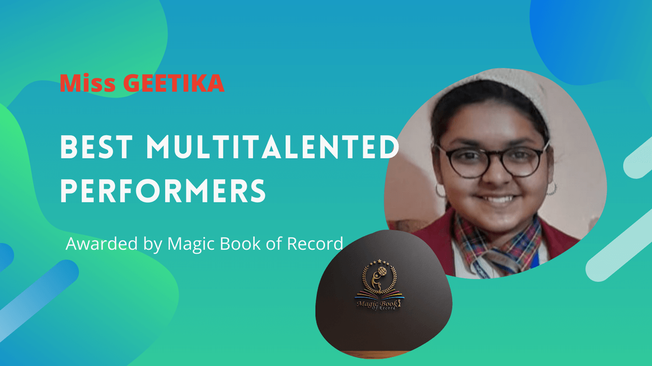 Ms Gitika BEST MULTI PERFORMER - Magic Book of Record